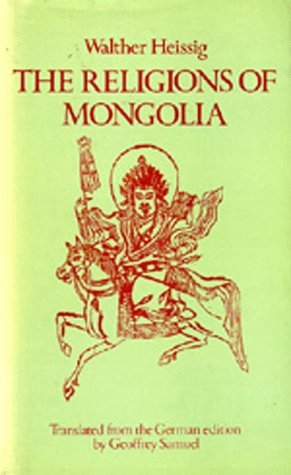 The Religions of Mongolia: Heissig, Walther