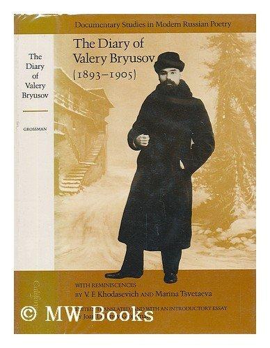 9780520038585: Diary of Valery Bryusov, 1893-1905: With Reminiscences by V.F.Khodasevich and Marina Tsvetaeva (Documentary studies in modern Russian poetry)