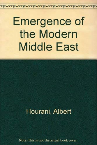 Emergence of the Modern Middle East: Hourani, Albert