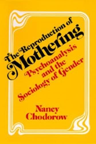 9780520038929: The Reproduction of Mothering: Psychoanalysis and the Sociology of Gender