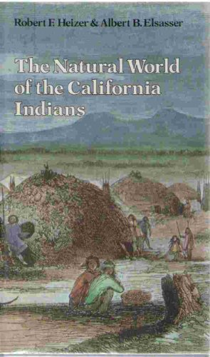 9780520038950: Natural World of the California Indian (California natural history guides)