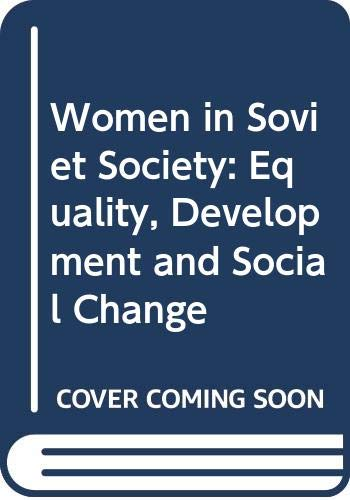 9780520039384: Women in Soviet Society: Equality, Development and Social Change