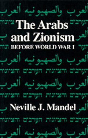 9780520039407: The Arabs and Zionism before World War I