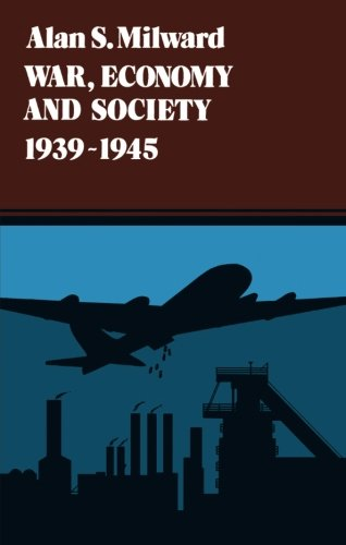 9780520039421: War, Economy and Society, 1939-1945: 1939-1945