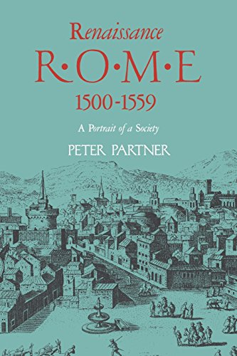 9780520039452: Renaissance Rome 1500-1559: A Portrait of a Society (Portrait of a Society 1500-1559)