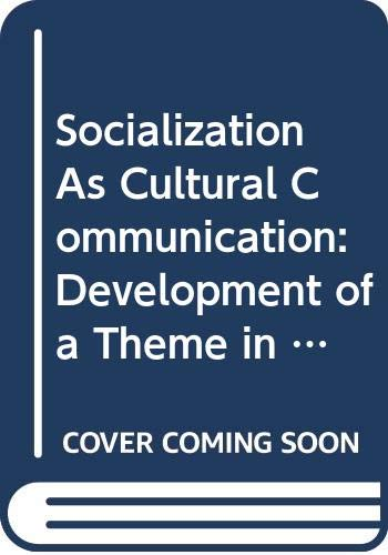 9780520039551: Socialization as Cultural Communication: Development of a Theme in the Work of Margaret Mead