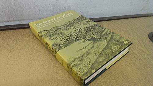 9780520039612: The Restoration of Land. The Ecology: Reclamation of Derelict and Degraded Land