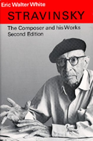 9780520039858: Stravinsky: The Composer and His Works