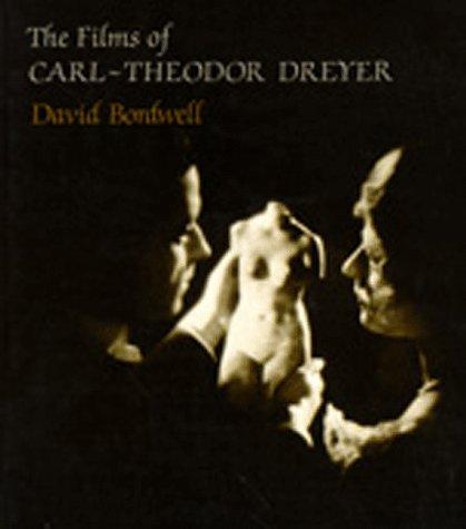 The Films of Carl-Theodor Dreyer: Bordwell, David