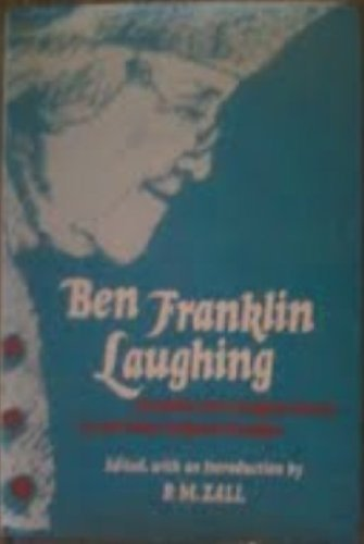 9780520040267: Ben Franklin Laughing: Anecdotes from Original Sources by and About Benjamin Franklin