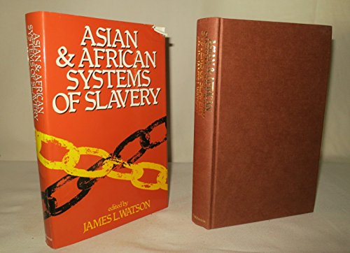 Asian and African Systems of Slavery.: WATSON, James L. (editor).