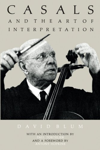 9780520040328: Casals and the Art of Interpretation