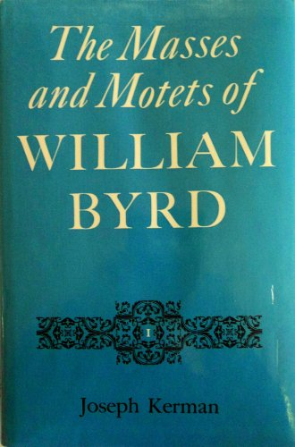 9780520040335: The Masses and Motets of William Byrd (The Music of William Byrd, Vol. 1)