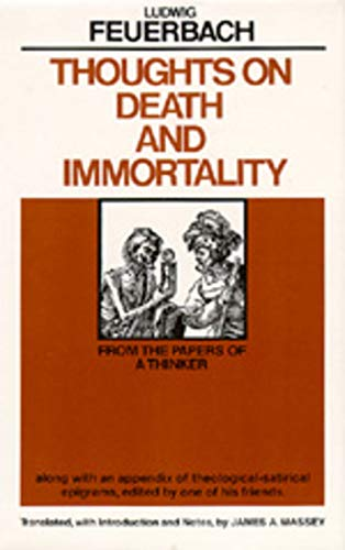 9780520040625: Thoughts on Death and Immortality: From the Papers of a Thinker, Along with an Appendix of Theological-Satirical Epigrams: From the Papers of a ... Epigrams, Edited by One of His Friends