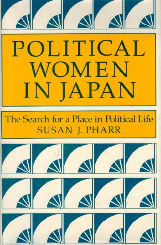 9780520040717: Political Women in Japan: The Search for a Place in Political Life