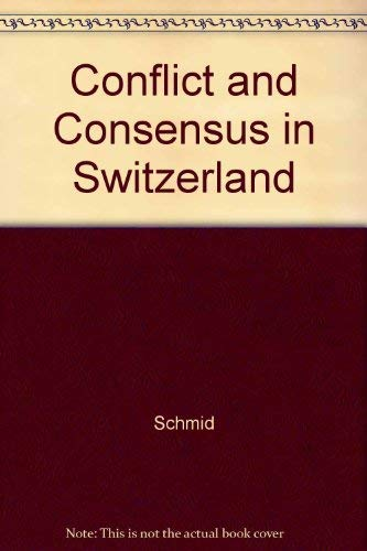 9780520040793: Conflict and Consensus in Switzerland