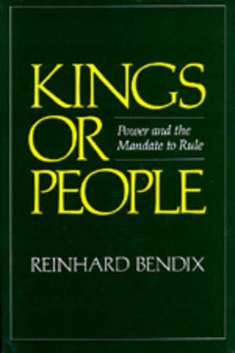9780520040908: Kings or People: Power and the Mandate to Rule