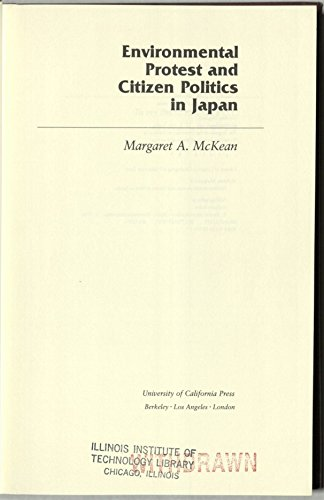 Environmental Protest and Citizen Politics in Japan: McKean, Margaret A.