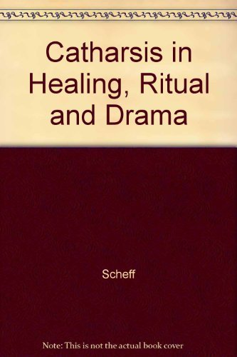 9780520041257: Catharsis in Healing, Ritual and Drama