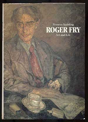ROGER FRY, ART AND LIFE