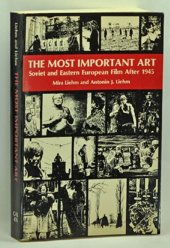 9780520041288: The Most Important Art: Soviet and East European Film After 1945