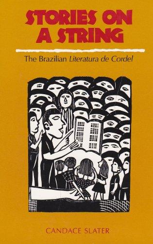 Stories on a String: The Brazilian Literatura De Cordel: Candace Slater