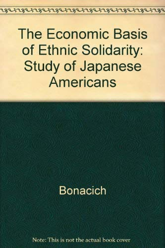 9780520041554: The Economic Basis of Ethnic Solidarity: Small Business in the Japanese American Community