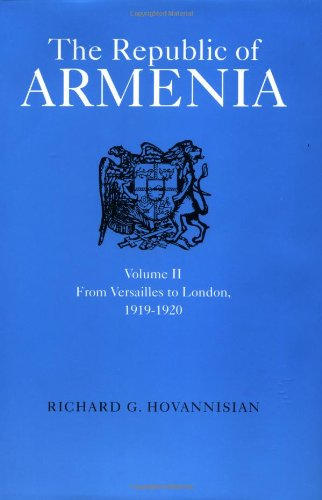 9780520041868: The Republic of Armenia: From Versailles to London, 1919-1920 v. 2