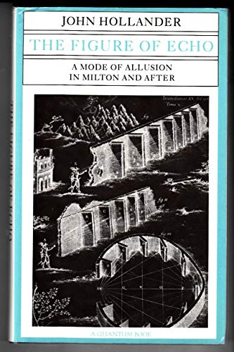 9780520041875: The Figure of Echo: A Mode of Allusion in Milton and After (Quantum Book)