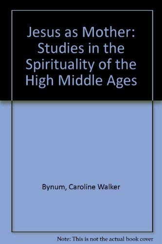 9780520041943: Jesus as Mother: Studies in the Spirituality of the High Middle Ages (Publications of the Center for Medieval and Renaissance Studies, UCLA)