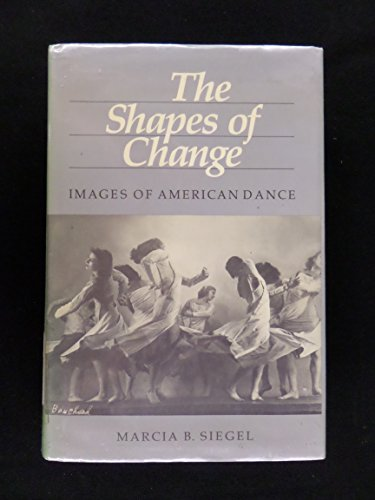 9780520042032: Shapes of Change: Images of American Dance