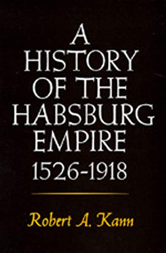 9780520042063: A History of the Habsburg Empire, 1526-1918