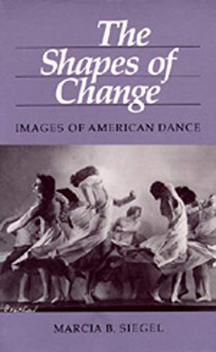 9780520042124: The Shapes of Change: Images of American Dance