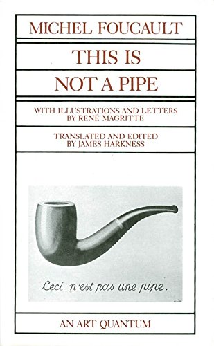 This is Not a Pipe: Foucault, Michel (author); Harkness, James (translator, editor)