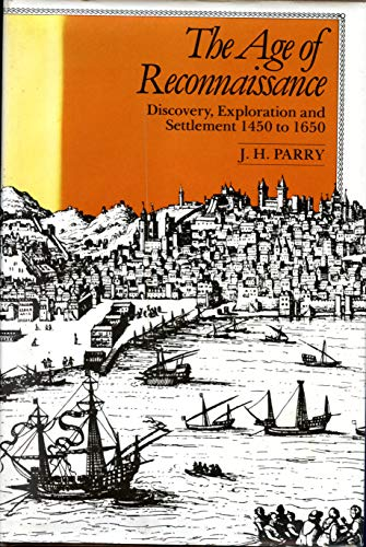 9780520042346: The Age of Reconnaissance: Discovery, Exploration and Settlement, 1450-1650