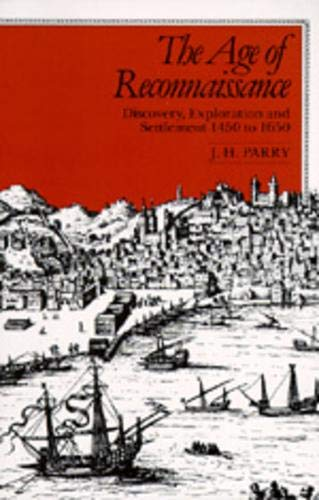 9780520042353: The Age of Reconnaissance: Discovery, Exploration, and Settlement, 1450-1650