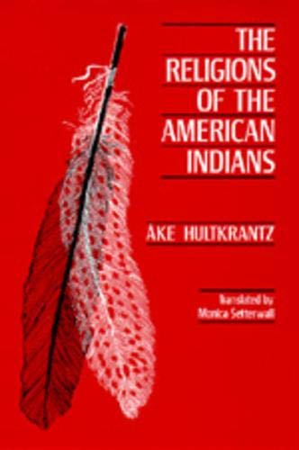 The Religions of the American Indians: ke Hultkrantz