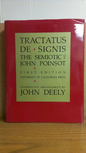 Tractatus De Signis The Semiotic of John Poinsot: Thomas, John of St.; Deely, John N.