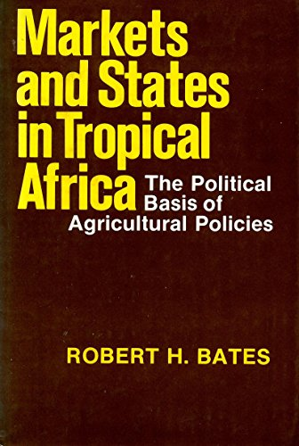 9780520042537: Markets and States in Tropical Africa: The Political Basis of Agricultural Policies (California Series on Social Choice & Political Economy)