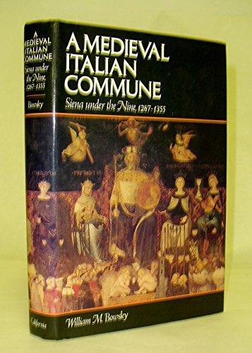 9780520042568: The Mediaeval Italian Commune: Siena Under the Nine, 1287-1355