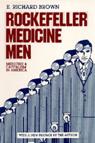 9780520042698: Rockefeller Medicine Men: Medicine and Capitalism in America