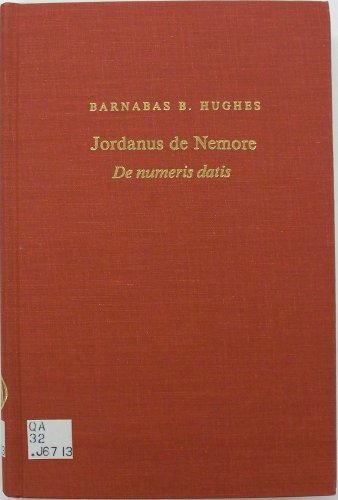De Numeris Datis. A Critical Edition and Translation by Barnabas Bernard Hughes.: JORDANUS de ...