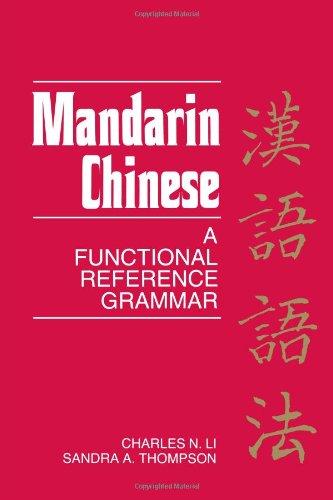 9780520042865: Mandarin Chinese: A Functional Reference Grammar (English and Mandarin Chinese Edition)