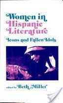 9780520042919: Women in Hispanic Literature: Icons and Fallen Idols