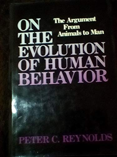 9780520042940: On the Evolution of Human Behavior: The Argument from Animals to Man