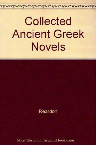 9780520043039: Collected Ancient Greek Novels