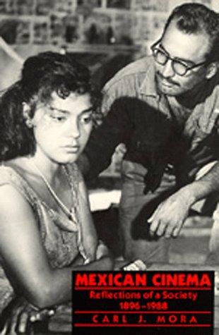 Mexican Cinema: Reflections of a Society 1896-1988: Mora, Carl J.