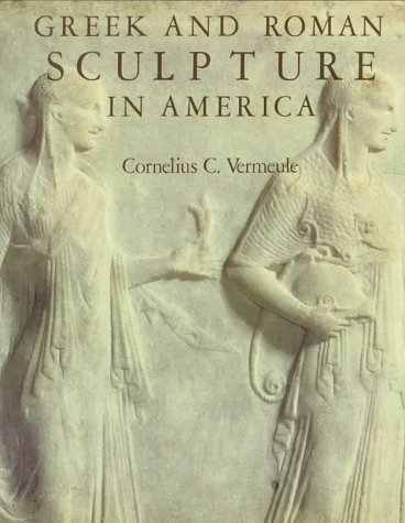 9780520043244: Greek and Roman Sculpture in America: Masterpieces in Public Collections in the United States and Canada