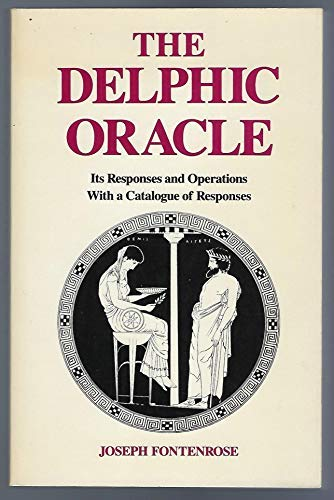 Delphic Oracle: Its Responses and Operations: Fontenrose, Joseph