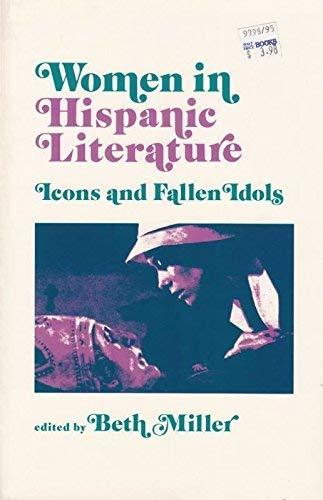 9780520043671: Women in Hispanic Literature: Icons and Fallen Idols